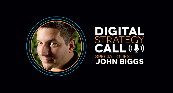 Digital Strategy Call with Guest John Biggs