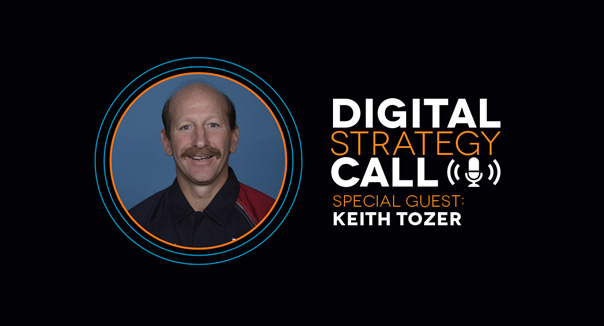 Digital Strategy Call with Guest Keith Tozer