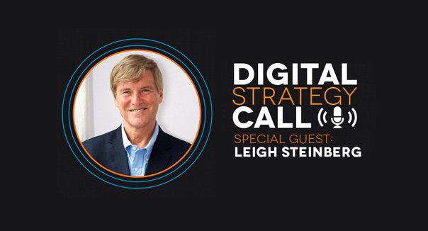 Digital Strategy Call with Guest Leigh Steinberg
