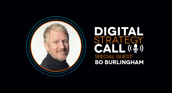 Digital Strategy Call with Guest Bo Burlingham