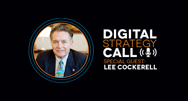 Digital Strategy Call with Guest Lee Cockerell