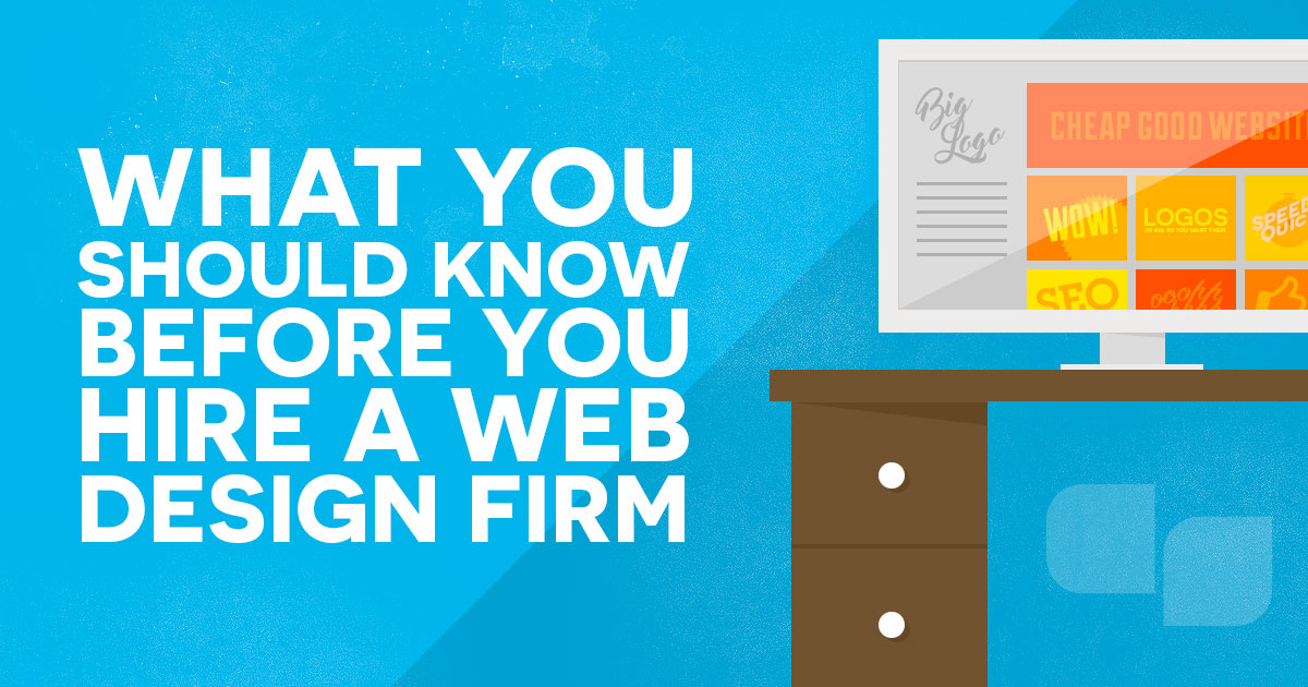 What You Should Know Before You Hire a Web Design Firm Graphic