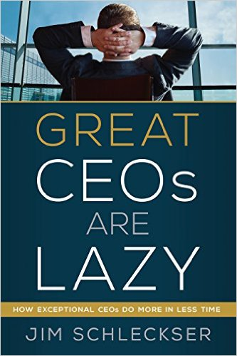 Great CEO's Are Lazy Book